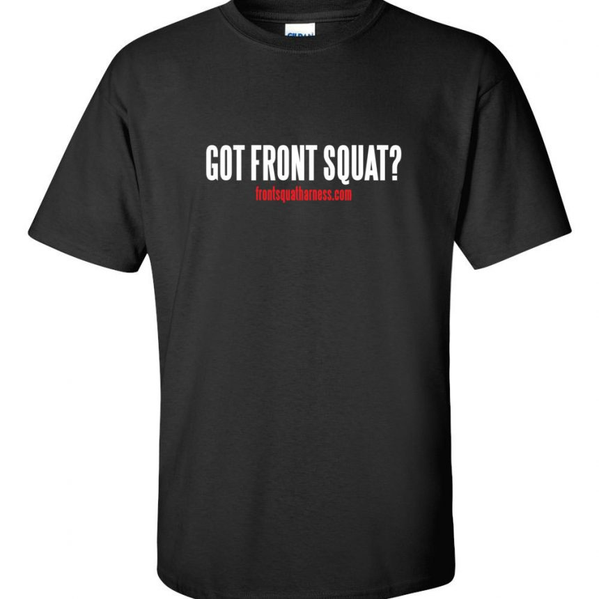 Got Front Squat BlackT-Shirt