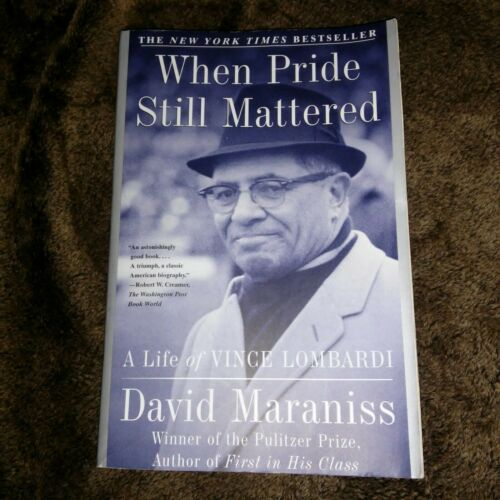 When Pride Still Mattered by Davis Maraniss